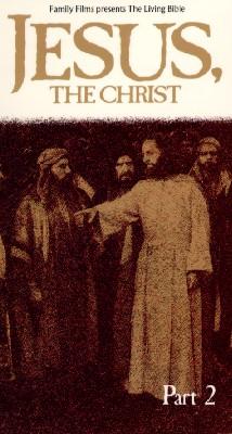 Jesus the Christ, Part 2