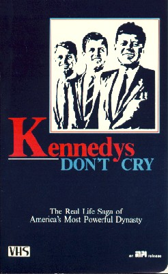 The Kennedys: The Real-Life Saga of America's Most Powerful Dynasty