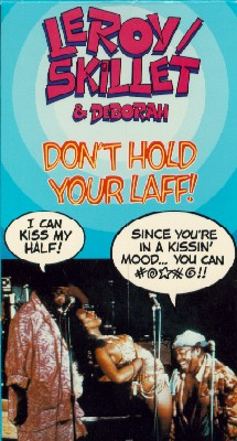 Leroy, Skillet & Deborah: Don't Hold Your Laff