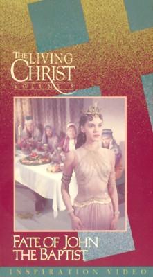 Living Christ, Vol. 9: Fate of John the Baptist