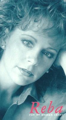 Reba McEntire: For My Broken Heart