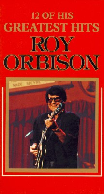 Roy Orbison: 12 of His Greatest Hits