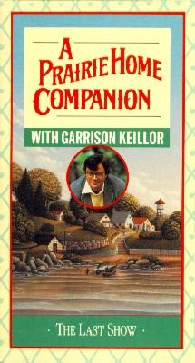 Prairie Home Companion with Garrison Keillor: The Last Show