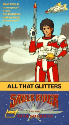 Saber Rider and the Star Sheriffs: All That Glitters