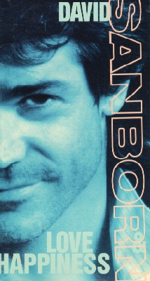 David Sanborn: Love and Happiness
