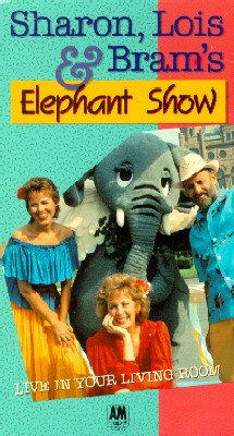 Sharon, Lois & Bram's Elephant Show: Live in Your Living Room