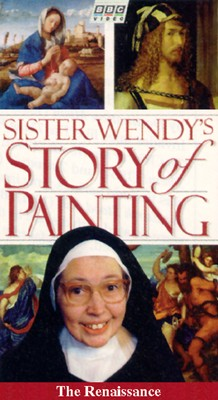 Sister Wendy's Story of Painting: The Renaissance