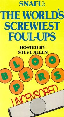 Snafu: The World's Screwiest Foul-Ups!