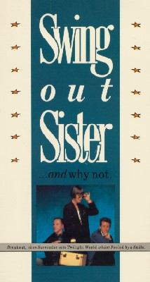 Swing Out Sister: And Why Not?