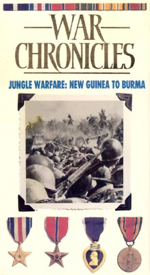 World War II: The War Chronicles - Jungle Warfare, New Guinea to Burma