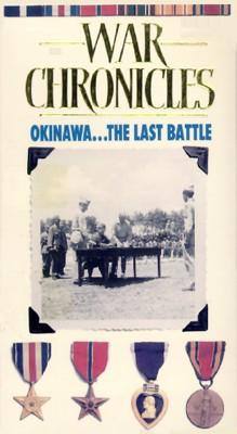 World War II: The War Chronicles - Okinawa, The Last Battle