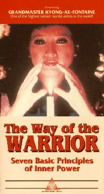 Way of the Warrior: Seven Basic Principles of Inner Power