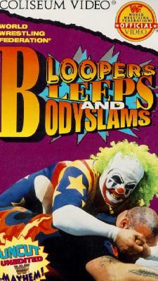 WWF: Bloopers, Bleeps & Bodyslams