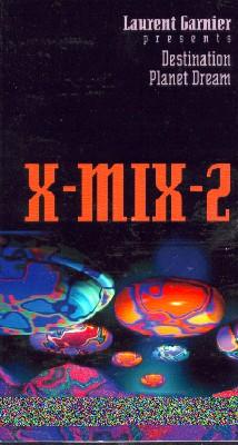 X-Mix 2: Laurent Garnier - Destination Planet Dream