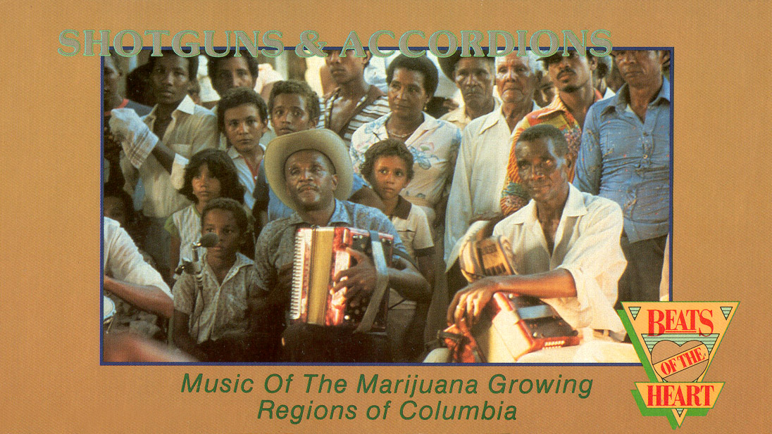 Shotguns and Accordions: Music of the Marijuana Growing Regions of Colombia