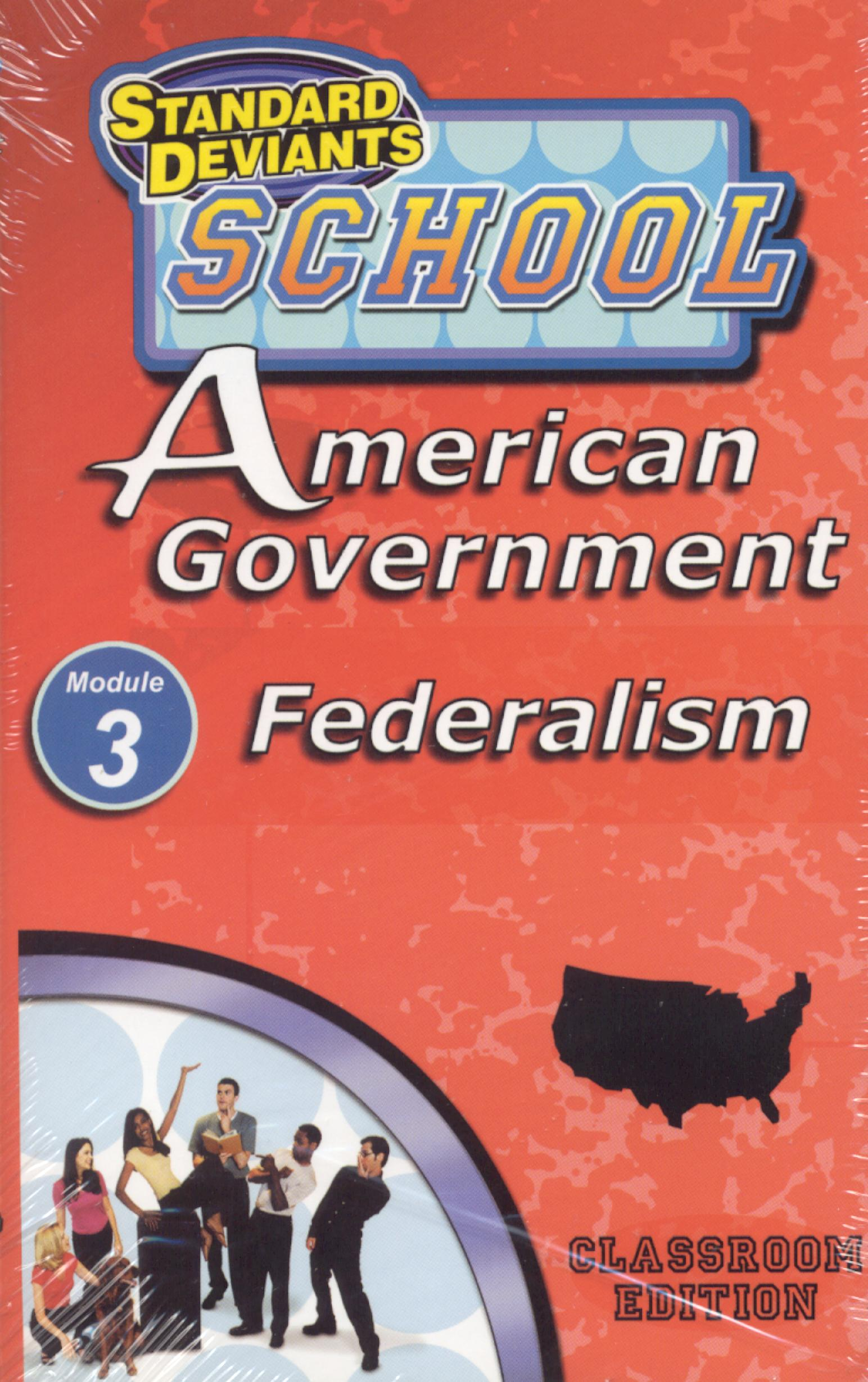 Standard Deviants School: American Government, Module 3 - Federalism