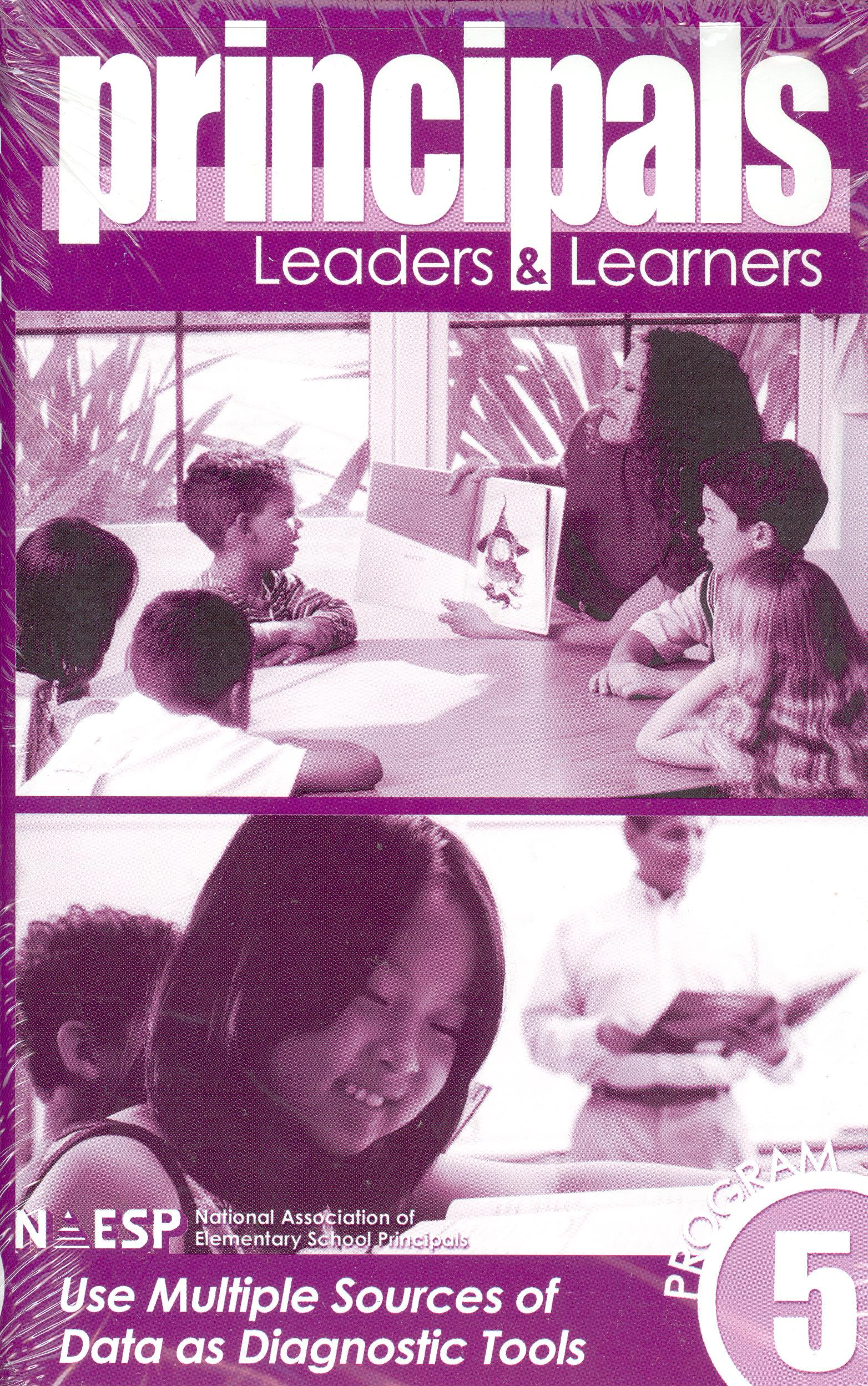 Principals: Leaders & Learners, Program 5: Use Multiple Sources of Data as Diagnostic Tools