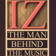Israel Kamakawiwo'ole: IZ - The Man Behind The Music