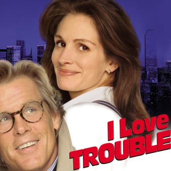I Love Trouble