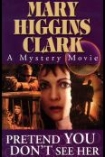 Mary Higgins Clark's Pretend You Don't See Her