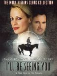 Mary Higgins Clark's I'll Be Seeing You