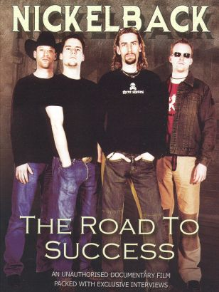Nickelback: The Road to Success