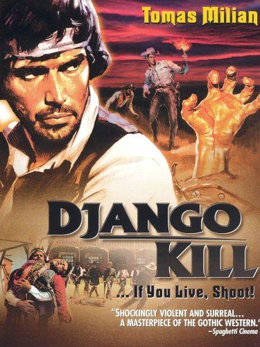 Django, Kill ... If You Live, Shoot!