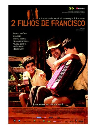 Two Sons of Francisco: The True Story Of Zeze Di Camargo & Luciano
