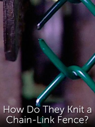 How Do They Knit a Chain-Link Fence?