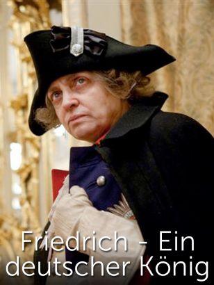 Friedrich - Ein deutscher Konig