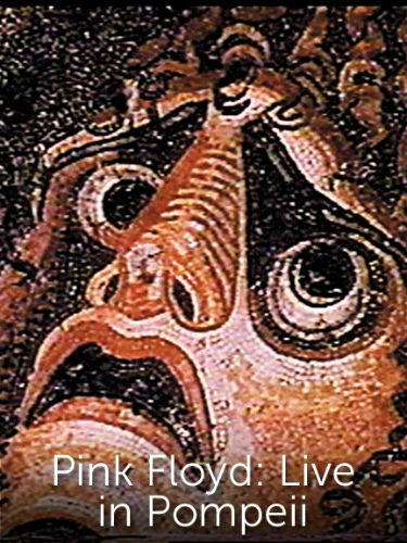 Pink Floyd: Live in Pompeii (1972) - Adrian Maben | Review