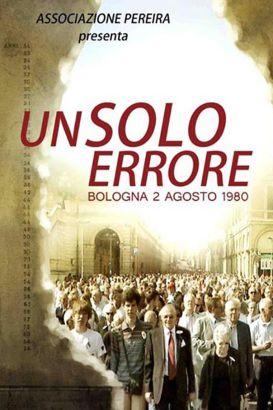 Un solo errore - Bologna, 2 Agosto 1980