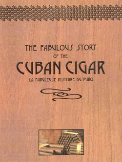 Fabulous Story of the Cuban Cigar