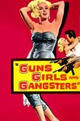 Guns, Girls and Gangsters