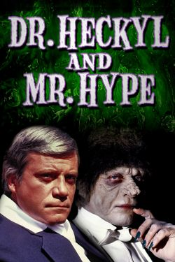 Dr. Heckyl and Mr. Hype