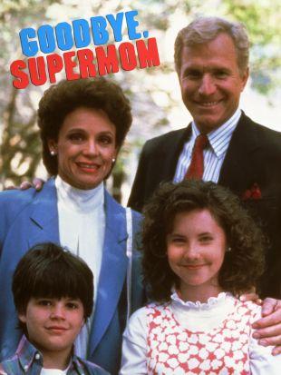 Goodbye, Supermom