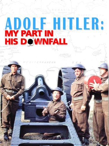 Adolf Hitler---My Part in His Downfall
