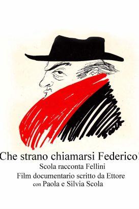 Che strano chiamarsi Federico - Scola racconta Fellini