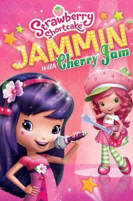 Strawberry Shortcake: Jammin' With Cherry Jam