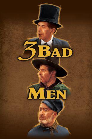 Three Bad Men