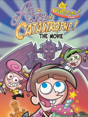 The Fairly OddParents: Abra-catastrophe! The Movie