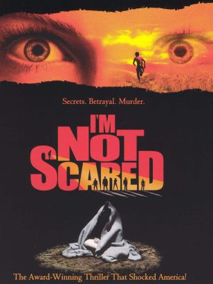 im not scared I'm not scared (italian: io non ho paura) is a 2003 italian crime mystery thriller film directed by gabriele salvatores francesa marciano and niccolò ammaniti wrote .