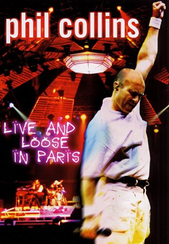 Phil Collins---Live and Loose in Paris