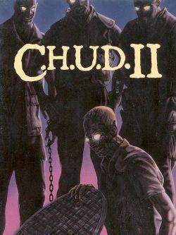 C.H.U.D. 2: Bud the C.H.U.D.