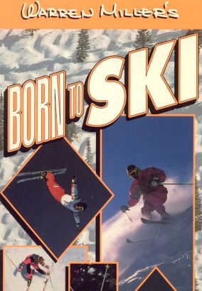 Warren Miller's Born to Ski