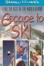 Warren Miller's Escape to Ski