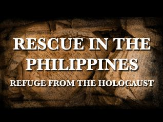 Rescue in the Philippines: Refuge From the Holocaust