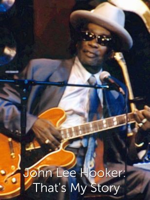 John Lee Hooker: That's My Story