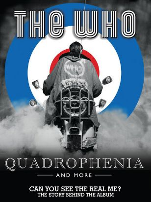 The Who: Quadrophenia - Can You See the Real Me? The Story Behind the Album