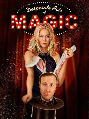 Desperate Acts of Magic